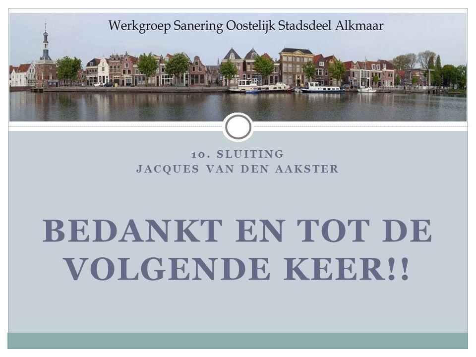 Jacques van den aakster Bedankt en tot de volgende keer!!