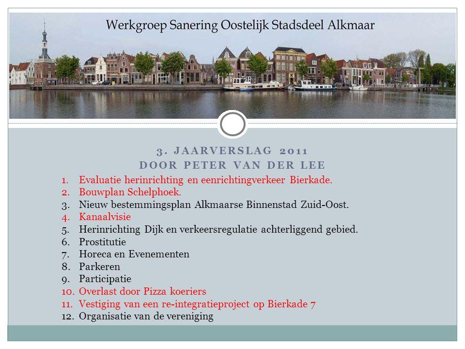 3. Jaarverslag 2011 Door PETER VAN DER LEE. Evaluatie herinrichting en eenrichtingverkeer Bierkade.