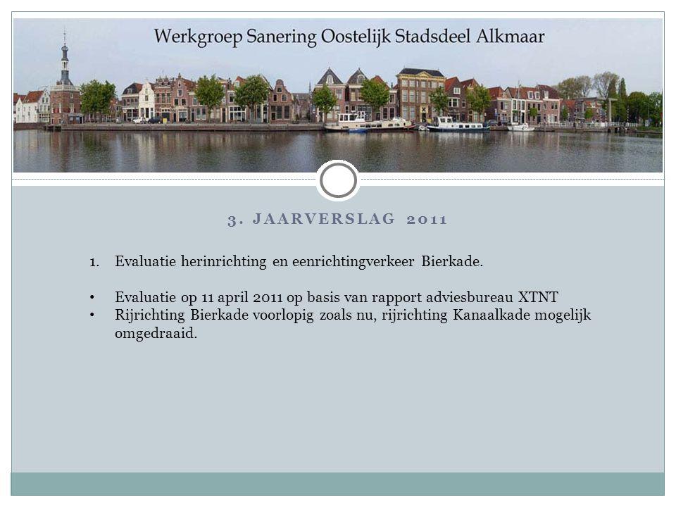 3. Jaarverslag 2011 Evaluatie herinrichting en eenrichtingverkeer Bierkade. Evaluatie op 11 april 2011 op basis van rapport adviesbureau XTNT.