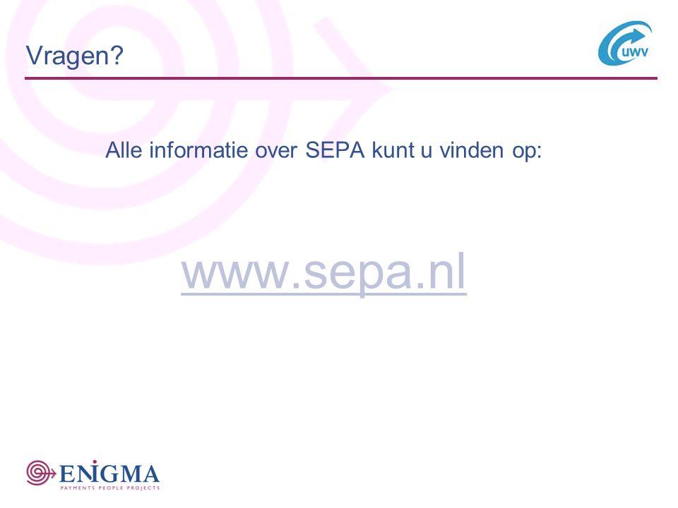 Alle informatie over SEPA kunt u vinden op: