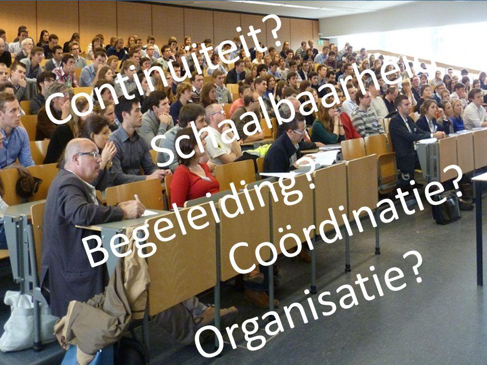 Continuïteit Schaalbaarheid Begeleiding Coördinatie Organisatie