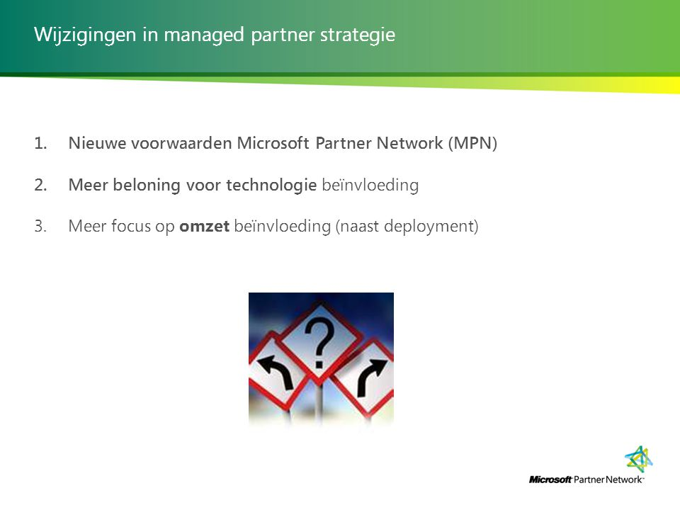 Wijzigingen in managed partner strategie