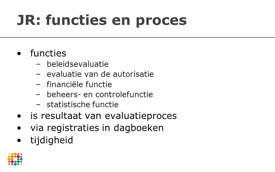 JR: functies en proces functies is resultaat van evaluatieproces