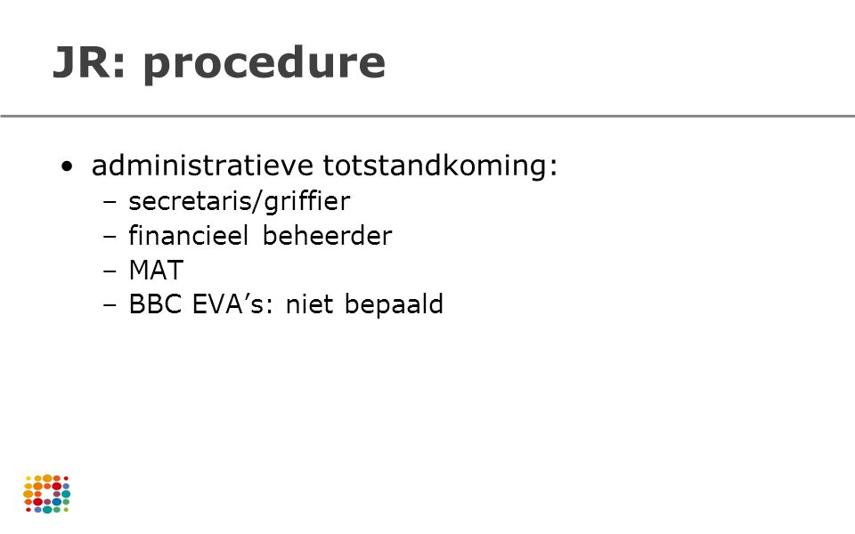 JR: procedure administratieve totstandkoming: secretaris/griffier