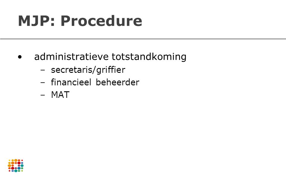 MJP: Procedure administratieve totstandkoming secretaris/griffier