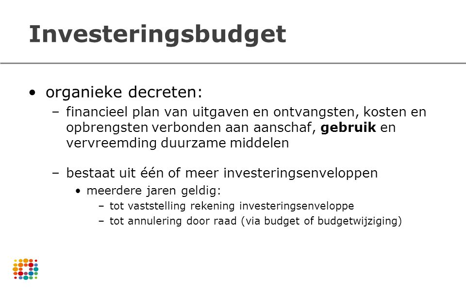 Investeringsbudget organieke decreten: