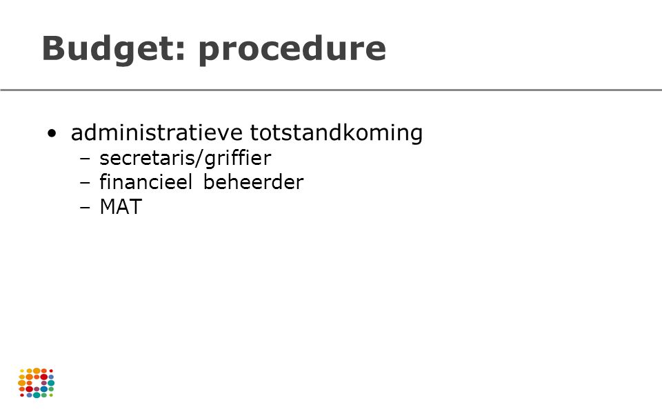 Budget: procedure administratieve totstandkoming secretaris/griffier