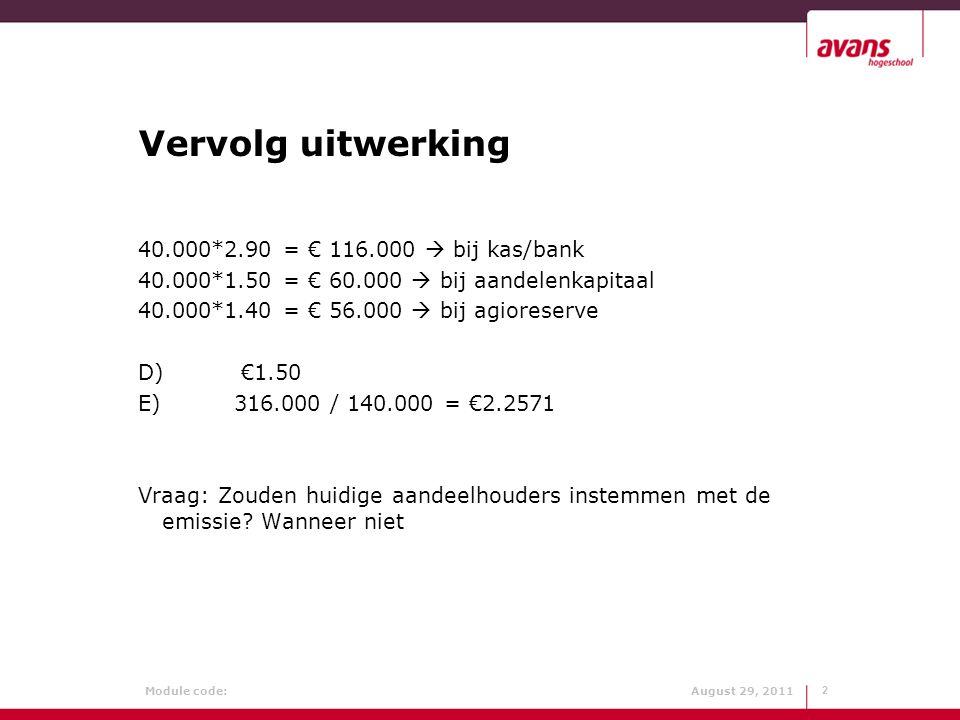 Vervolg uitwerking 40.000*2.90 = € 116.000  bij kas/bank