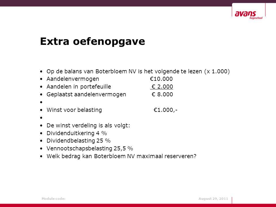 Extra oefenopgave Op de balans van Boterbloem NV is het volgende te lezen (x 1.000) Aandelenvermogen €10.000.