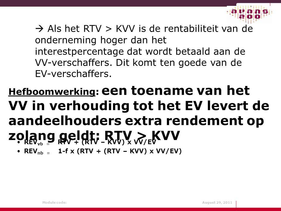  Als het RTV > KVV is de rentabiliteit van de onderneming hoger dan het interestpercentage dat wordt betaald aan de VV-verschaffers. Dit komt ten goede van de EV-verschaffers.