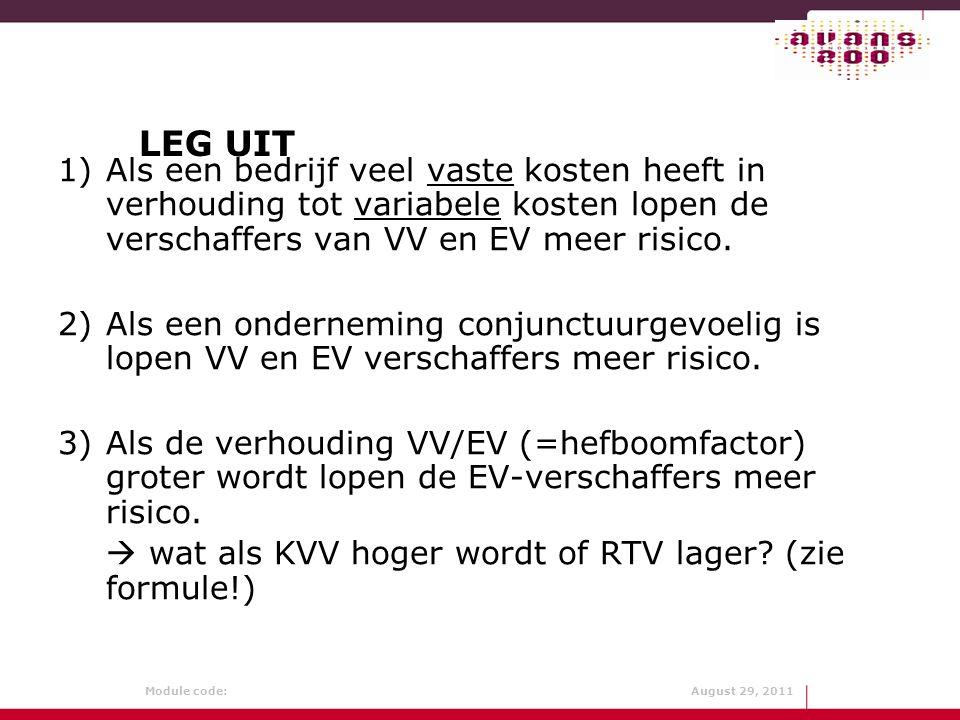 LEG UIT Als een bedrijf veel vaste kosten heeft in verhouding tot variabele kosten lopen de verschaffers van VV en EV meer risico.