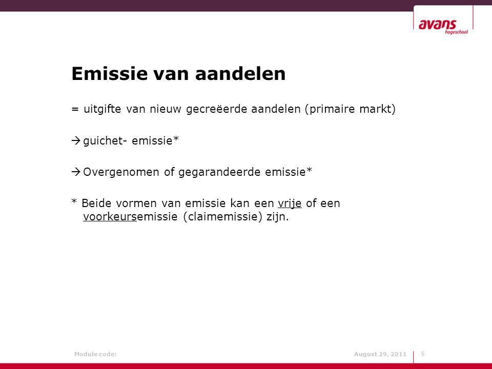 Emissie van aandelen = uitgifte van nieuw gecreëerde aandelen (primaire markt) guichet- emissie* Overgenomen of gegarandeerde emissie*