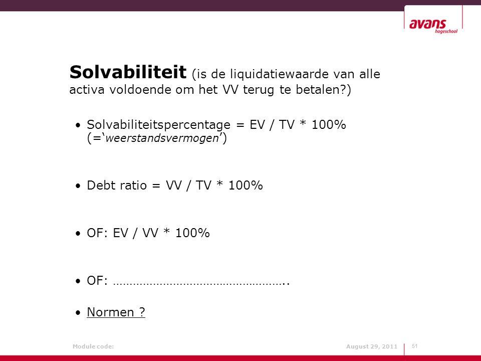 Solvabiliteit (is de liquidatiewaarde van alle activa voldoende om het VV terug te betalen )