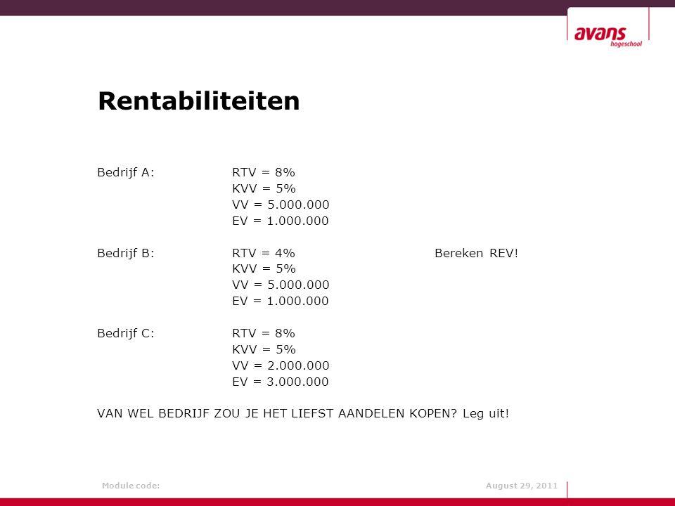 Rentabiliteiten Bedrijf A: RTV = 8% KVV = 5% VV = 5.000.000