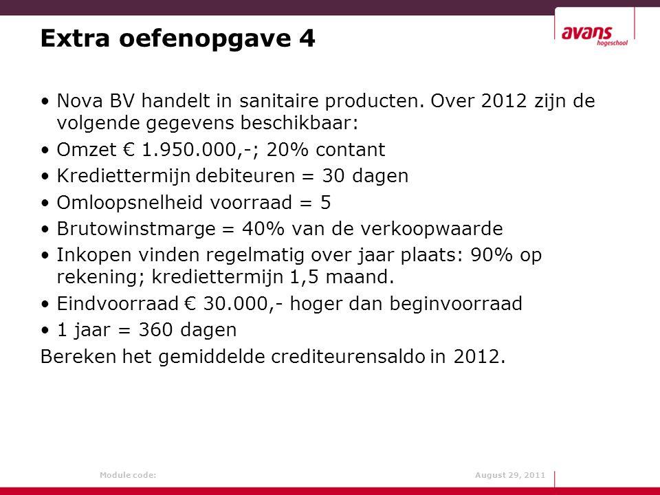 Extra oefenopgave 4 Nova BV handelt in sanitaire producten. Over 2012 zijn de volgende gegevens beschikbaar:
