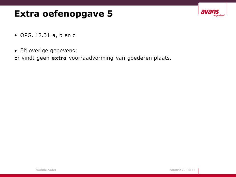 Extra oefenopgave 5 OPG. 12.31 a, b en c Bij overige gegevens:
