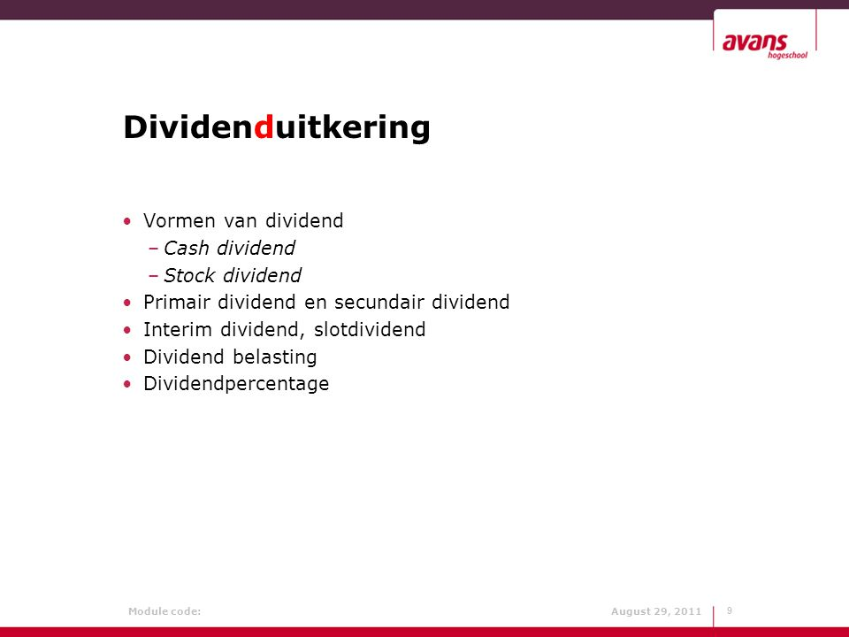 Dividenduitkering Vormen van dividend Cash dividend Stock dividend