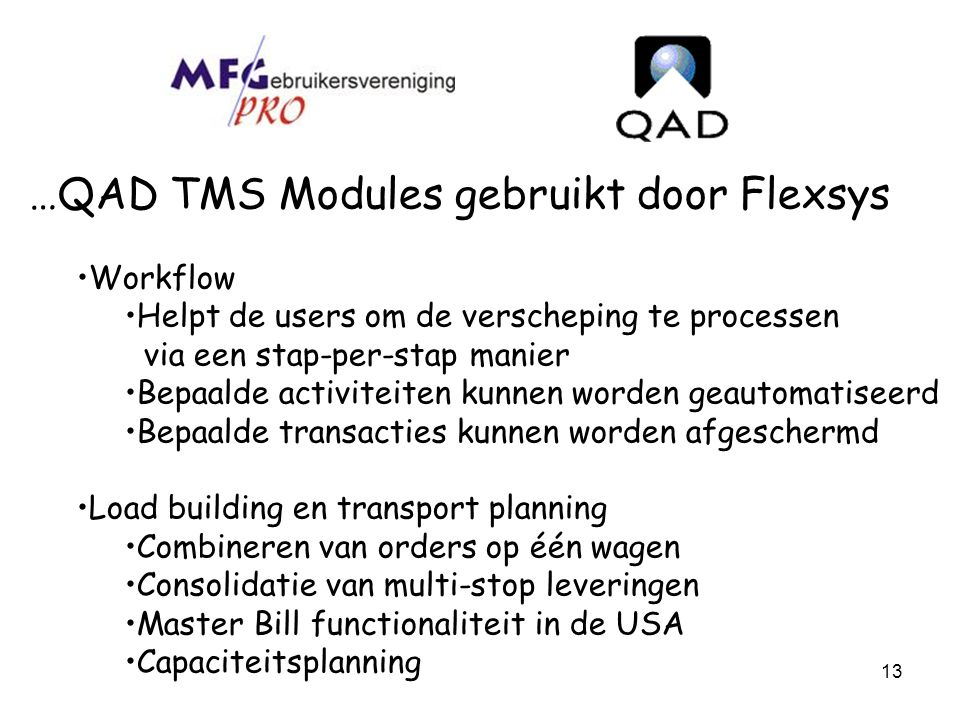…QAD TMS Modules gebruikt door Flexsys