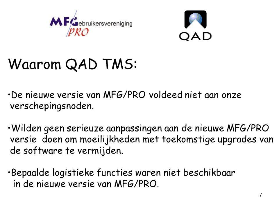 Waarom QAD TMS: De nieuwe versie van MFG/PRO voldeed niet aan onze