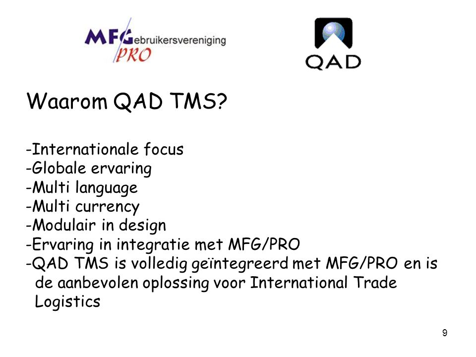 Waarom QAD TMS Internationale focus Globale ervaring Multi language