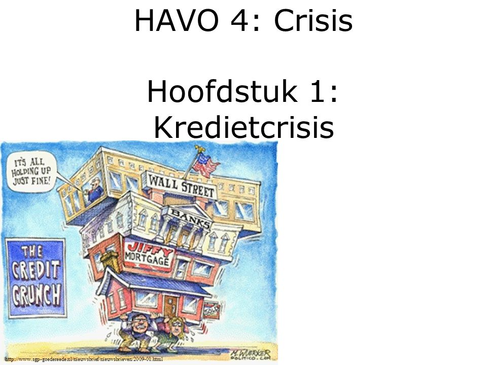 HAVO 4: Crisis Hoofdstuk 1: Kredietcrisis