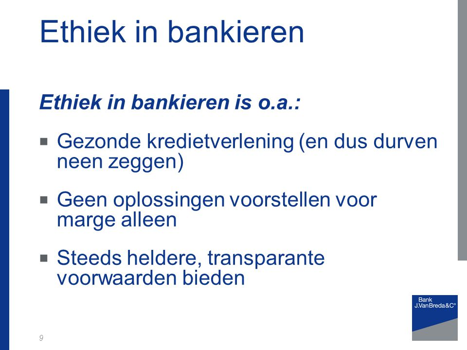 Ethiek in bankieren Ethiek in bankieren is o.a.: