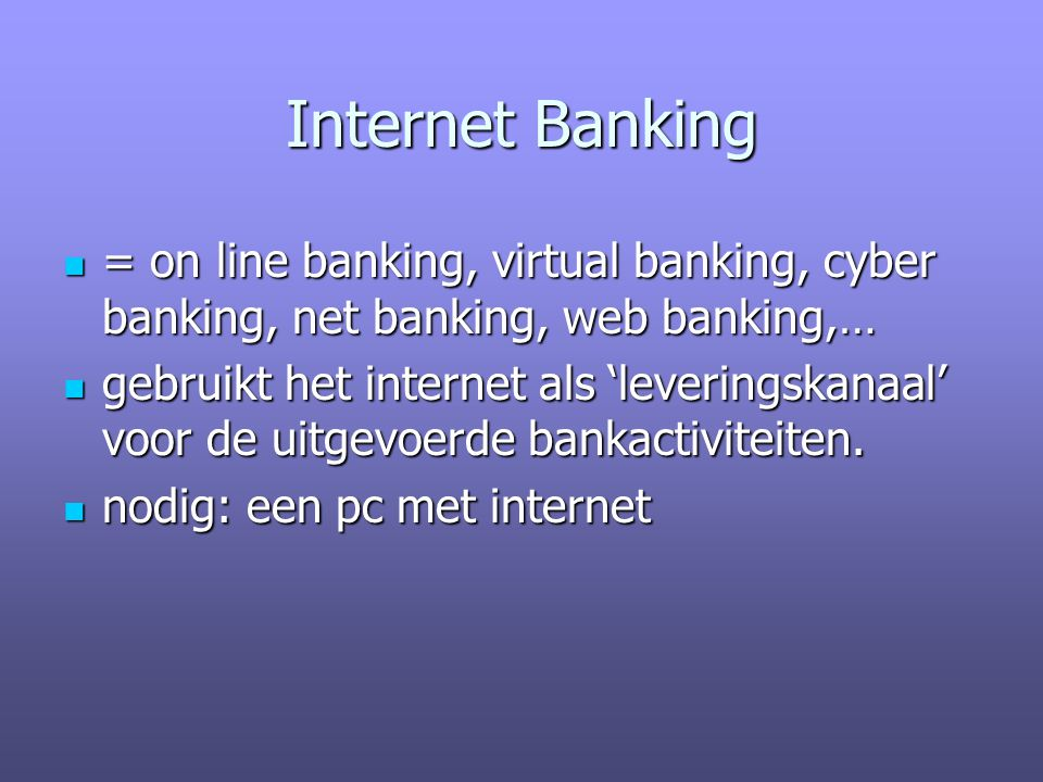 Elektronisch betalen Internet Banking. = on line banking, virtual banking, cyber banking, net banking, web banking,…