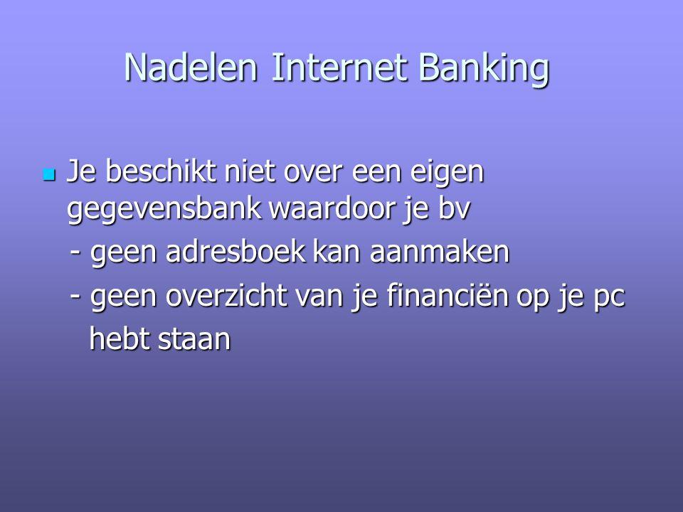 Nadelen Internet Banking