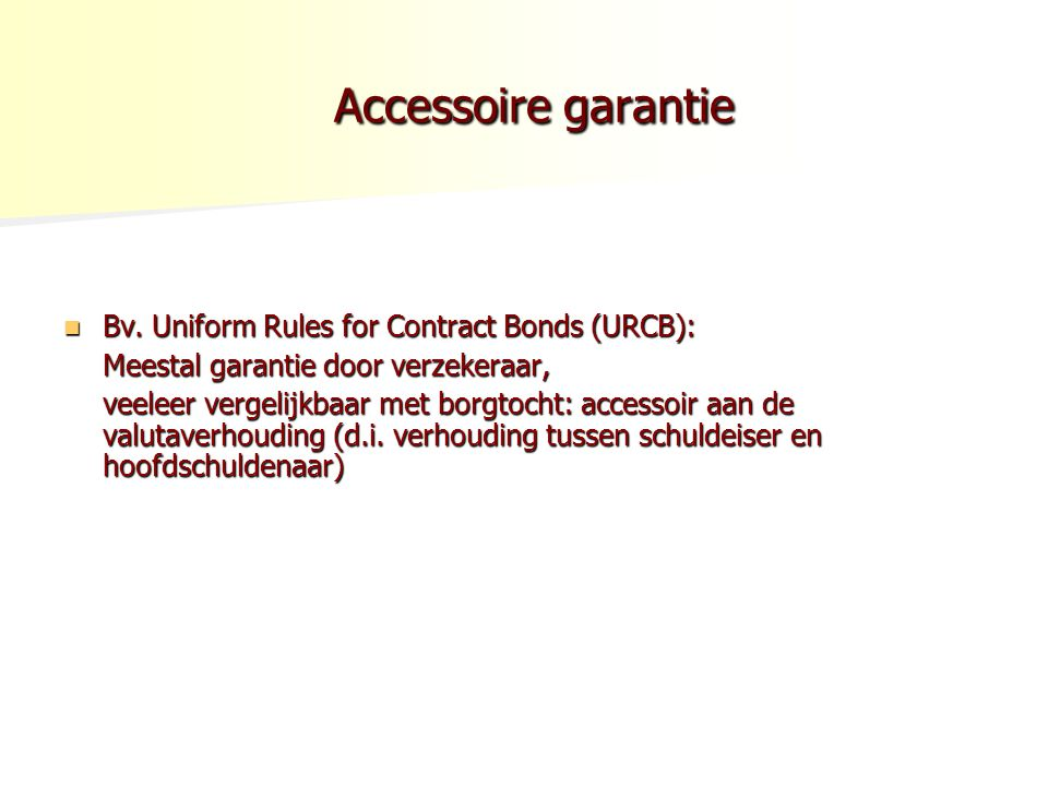 Accessoire garantie Bv. Uniform Rules for Contract Bonds (URCB):