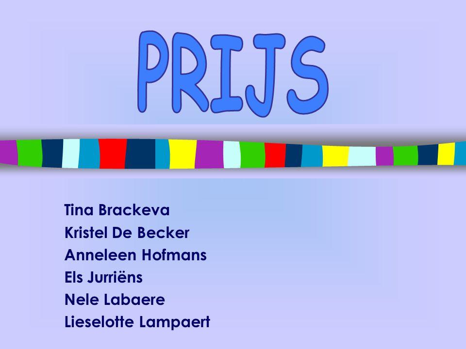 PRIJS Tina Brackeva Kristel De Becker Anneleen Hofmans Els Jurriëns