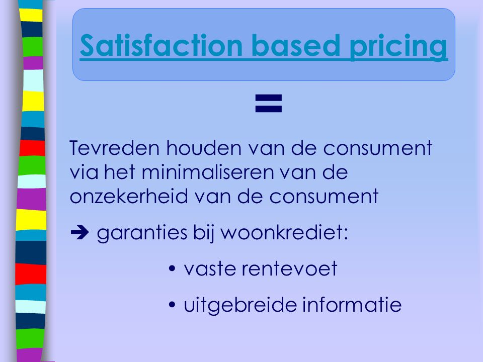 Satisfaction based pricing
