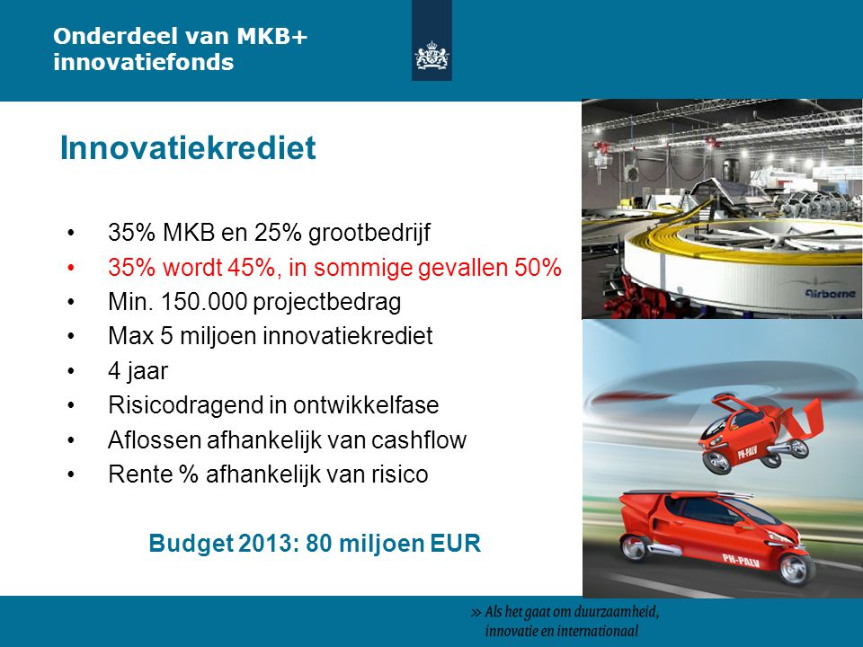 Innovatiekrediet 35% MKB en 25% grootbedrijf
