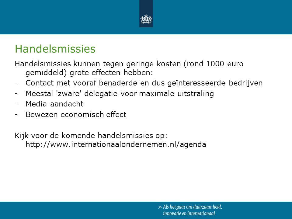 Handelsmissies Handelsmissies kunnen tegen geringe kosten (rond 1000 euro gemiddeld) grote effecten hebben: