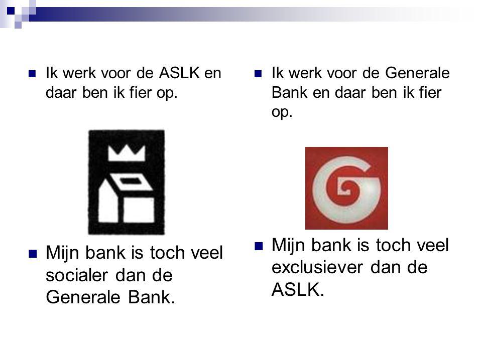 Mijn bank is toch veel socialer dan de Generale Bank.