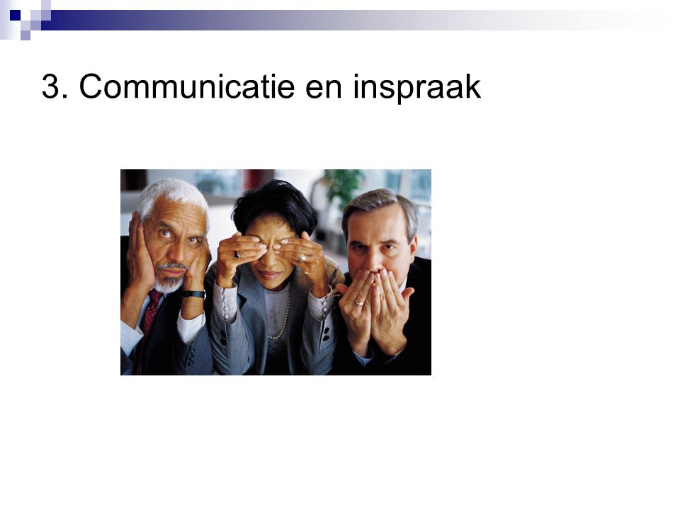 3. Communicatie en inspraak