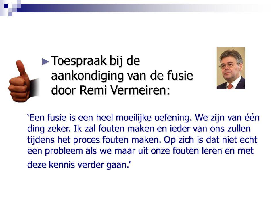 Toespraak bij de aankondiging van de fusie door Remi Vermeiren: