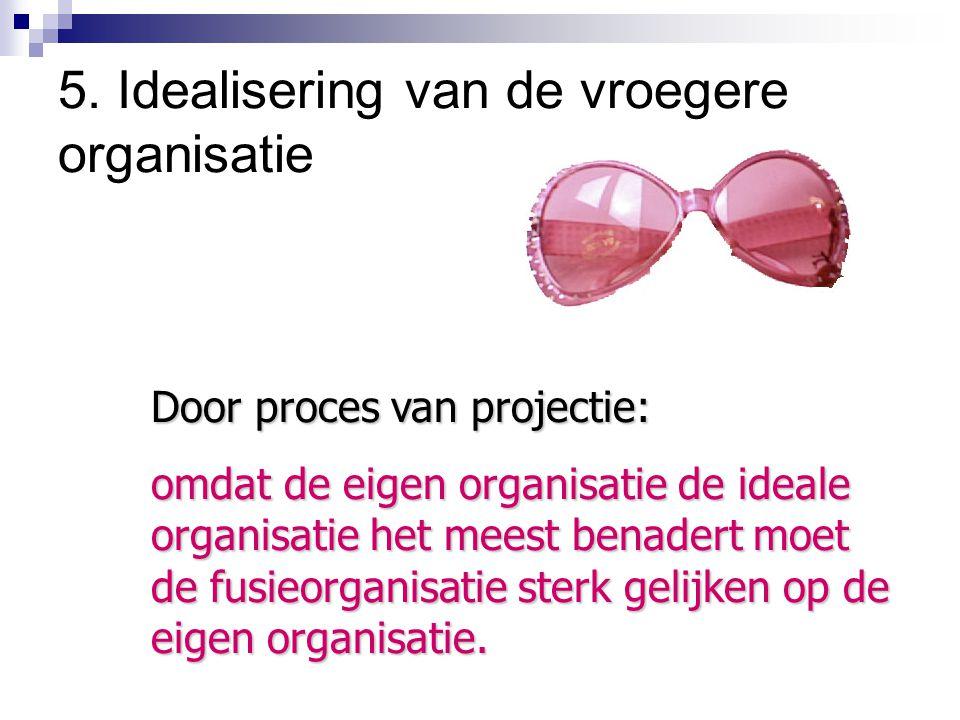 5. Idealisering van de vroegere organisatie