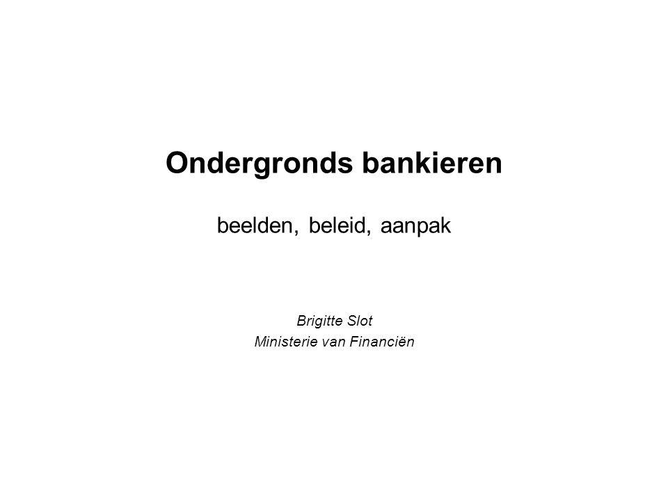 Ondergronds bankieren beelden, beleid, aanpak