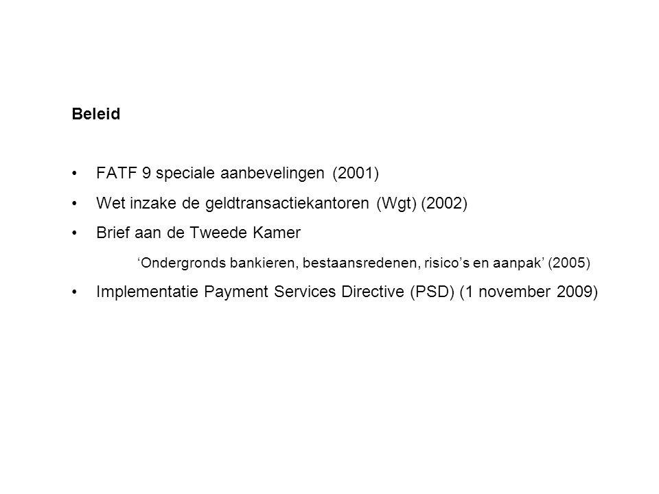 Beleid FATF 9 speciale aanbevelingen (2001) Wet inzake de geldtransactiekantoren (Wgt) (2002) Brief aan de Tweede Kamer.