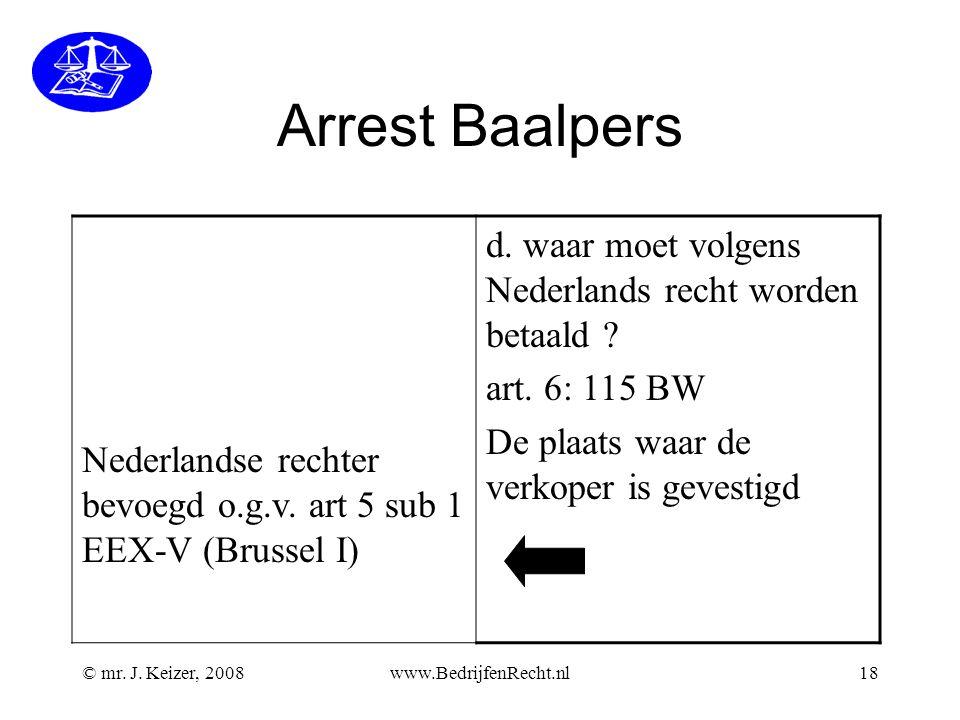 Arrest Baalpers Nederlandse rechter bevoegd o.g.v. art 5 sub 1 EEX-V (Brussel I) d. waar moet volgens Nederlands recht worden betaald