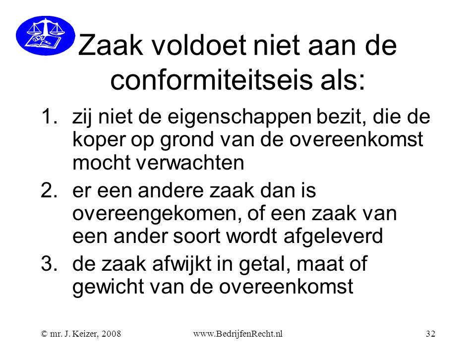 Zaak voldoet niet aan de conformiteitseis als: