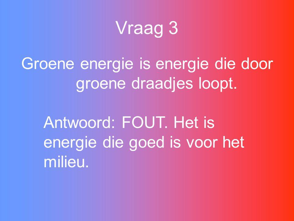 Groene energie is energie die door groene draadjes loopt.