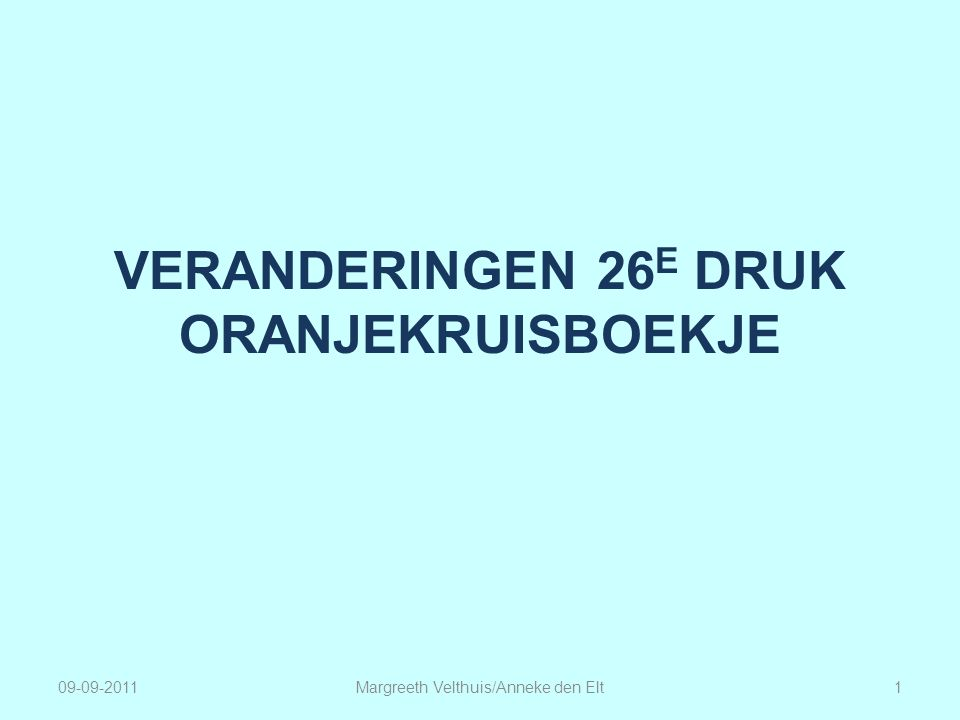 VERANDERINGEN 26E DRUK ORANJEKRUISBOEKJE