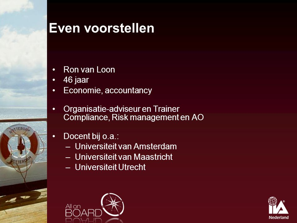 Even voorstellen Ron van Loon 46 jaar Economie, accountancy
