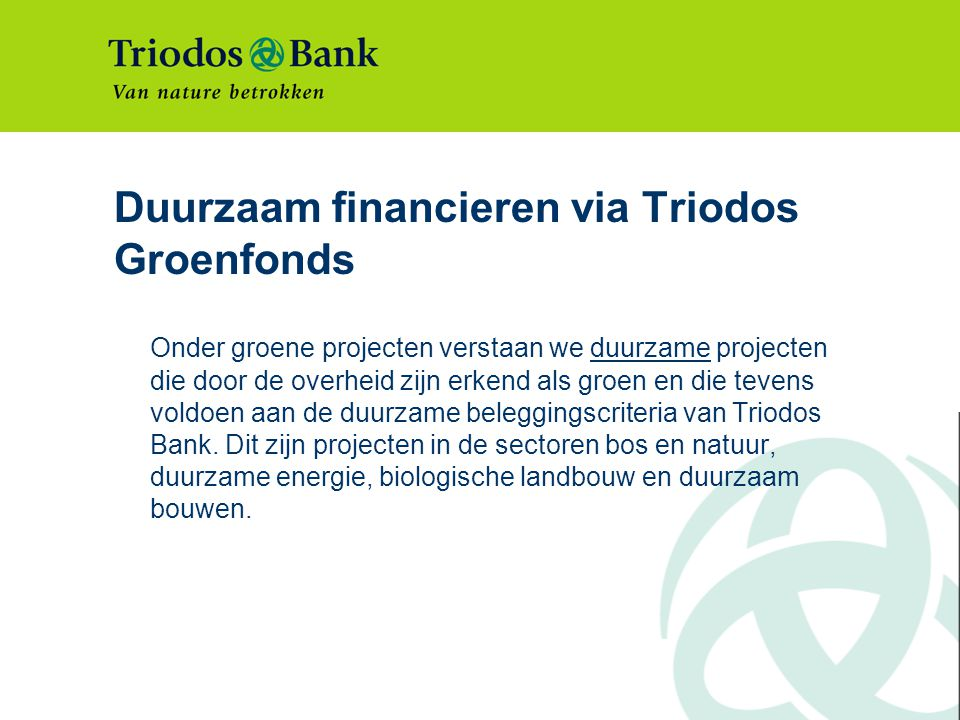 Duurzaam financieren via Triodos Groenfonds