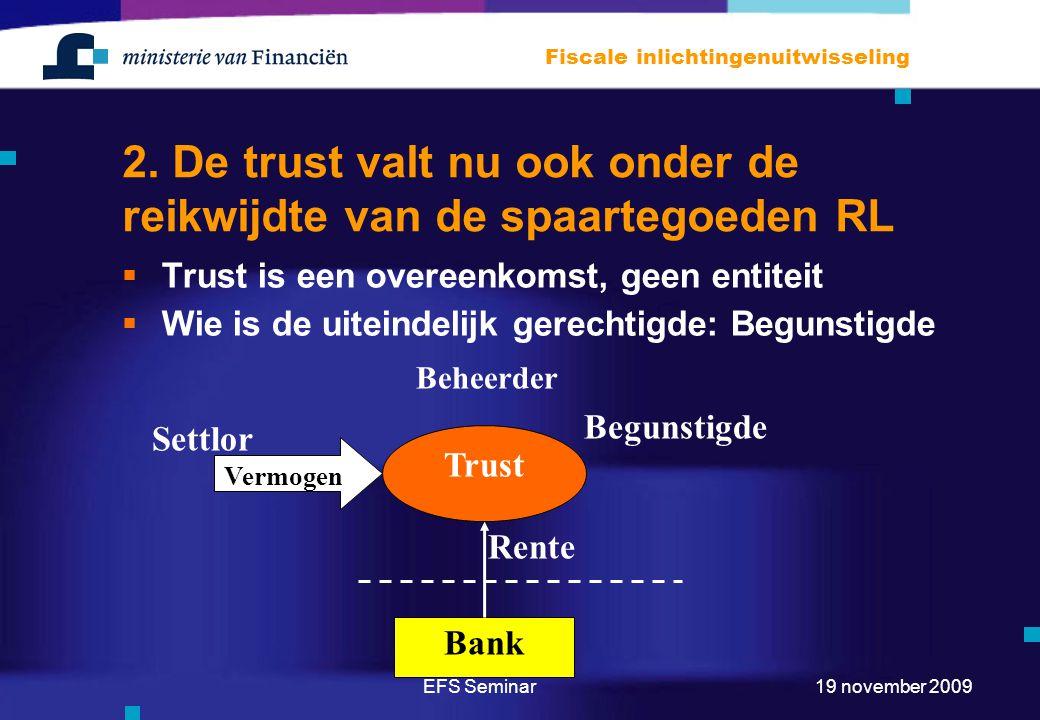 2. De trust valt nu ook onder de reikwijdte van de spaartegoeden RL