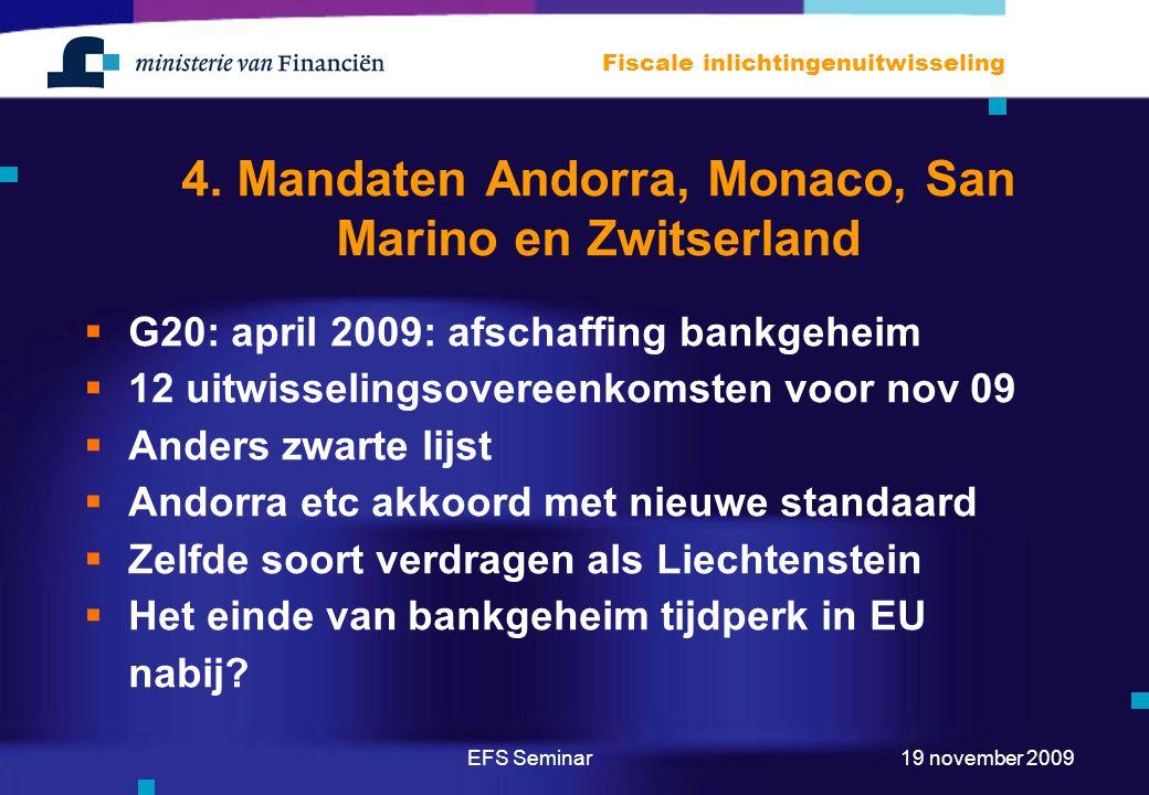 4. Mandaten Andorra, Monaco, San Marino en Zwitserland