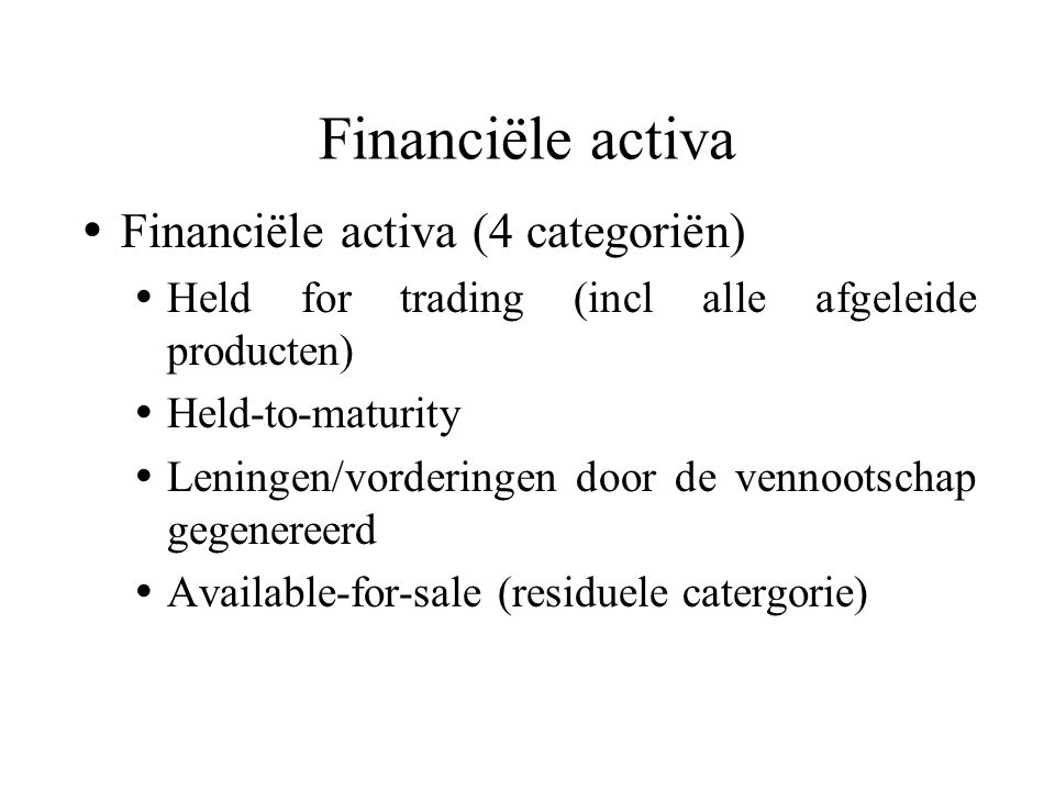 Financiële activa Financiële activa (4 categoriën)