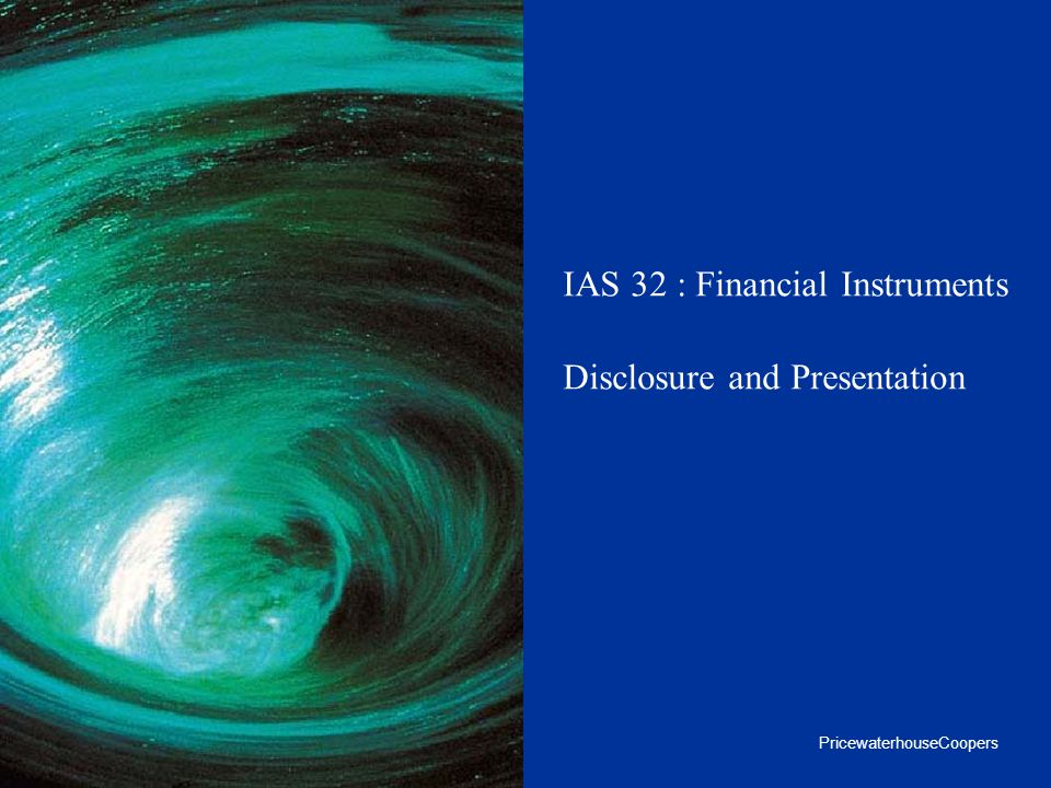 IAS 32 : Financial Instruments Disclosure and Presentation