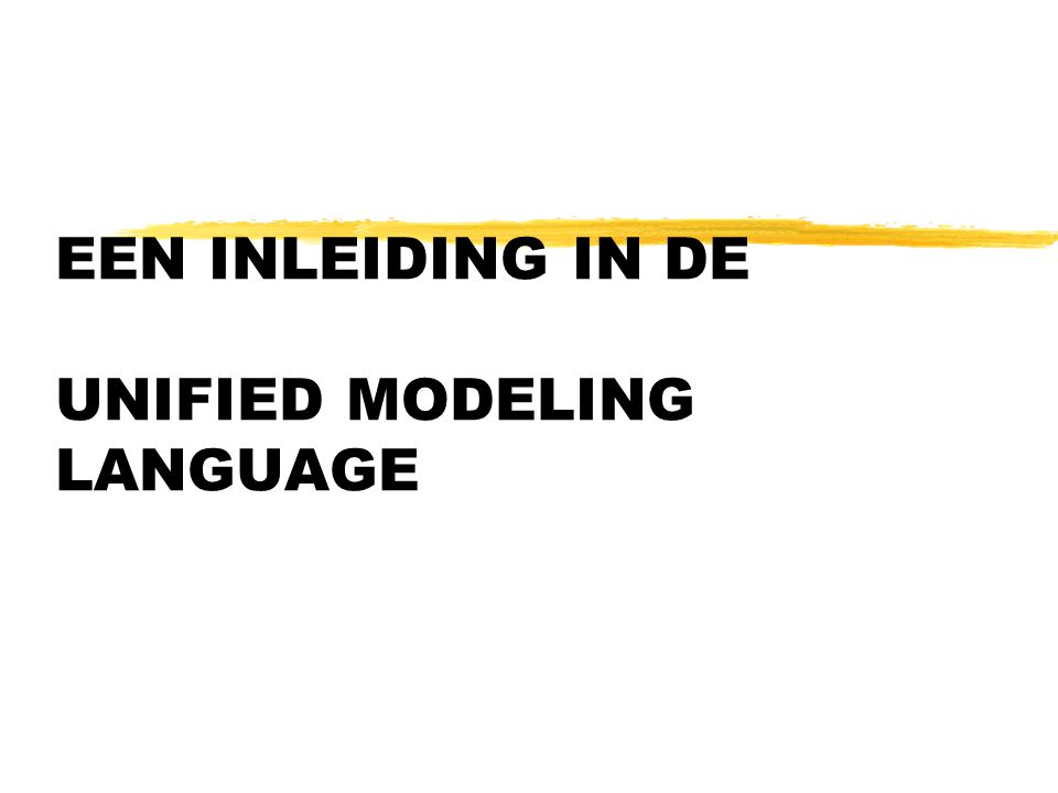 EEN INLEIDING IN DE UNIFIED MODELING LANGUAGE